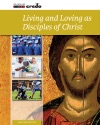 Living And Loving As Disciples Of Christ