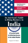 An Mericans Guide To Doing Business In India