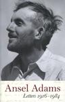 Ansel Adams Letters 1916 - 1984