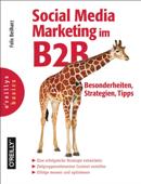 Social Media Marketing im B2B - Besonderheiten, Strategien, Tipps