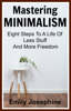 Emily Josephine - Mastering Minimalism: Eight Steps To A Life Of Less Stuff And More Freedom ilustraciГіn