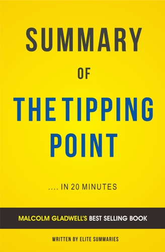 Elite Summaries - The Tipping Point: by Malcolm Gladwell | Summary & Analysis