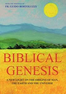 Biblical Genesis - A new light on the origins of man and the original sin da Don Guido Bortoluzzi & Renza Giacobbi