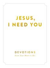 Jesus, I Need You