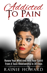 Addicted To Pain: Renew Your Mind And Heal Your Spirit From A Toxic Relationship In 30 Days Couverture de livre