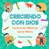 Creciendo con Dios-Lecciones Bíblicas Para Niños
