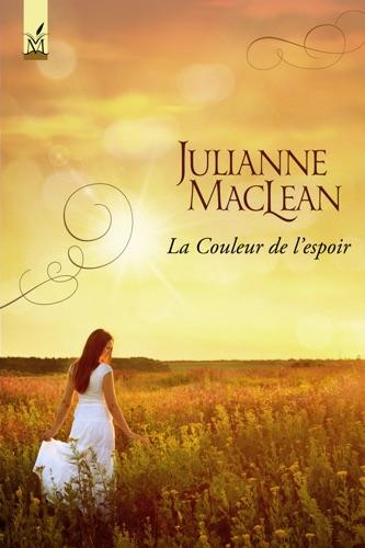 Julianne MacLean - La Couleur de l'espoir