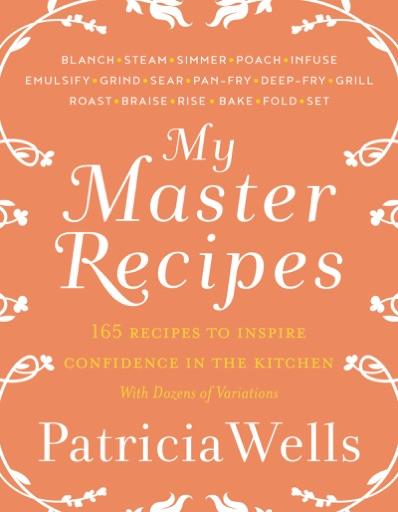My Master Recipes - Patricia Wells