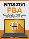 Amazon Fba Top 10 Tools That Will Bring You Profit Using Amazon FBA