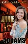 Airhead Annie Kellys Quickies 26