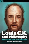 Louis CK And Philosophy