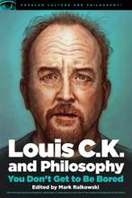 Louis C.K. And Philosophy
