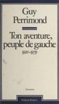 Ton Aventure Peuple De Gauche 1920-1979