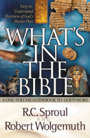 R.C. Sproul & Robert Wolgemuth - What's in the Bible artwork
