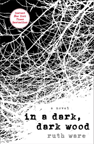Ruth Ware - In a Dark, Dark Wood