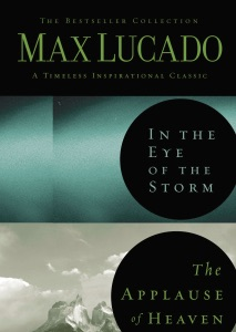 Lucado 2in1 (In the Eye of the Storm and   Applause of Heaven) Book Cover
