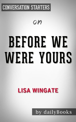 Before We Were Yours: A Novel by Lisa Wingate: Conversation Starters image
