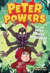 Peter Powers And The Itchy Insect Invasion
