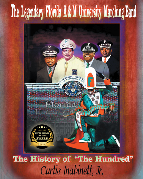 "The Legendary Florida A&M University Marching Band The History of ""The Hundred"""