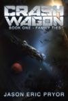 Crash Wagon Book One - Family Ties
