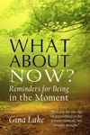 What About Now Reminders For Being In The Moment
