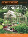 Black  Decker The Complete Guide To DIY Greenhouses Updated 2nd Edition
