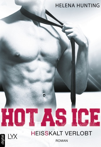 Helena Hunting - Hot as Ice - Heißkalt verlobt