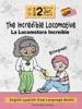 The Incredible Locomotive: English Spanish Dual Language Books For Kids