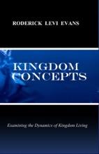 Kingdom Concepts: Examining the Dynamics of Kingdom Living