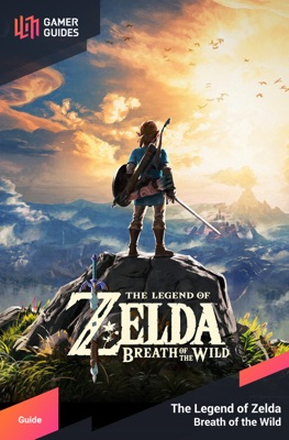 The Legend of Zelda: Breath of the Wild - Strategy Guide