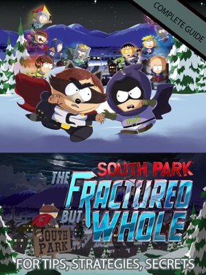 South Park The Fractured But Whole Game Guide