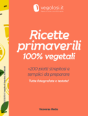 Ricette primaverili 100% vegetali Book Cover