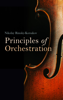 Nikolay Rimsky-Korsakov - Principles of Orchestration, with Musical Examples Drawn from His Own Works kunstwerk