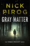 Gray Matter (Thomas Prescott 2)