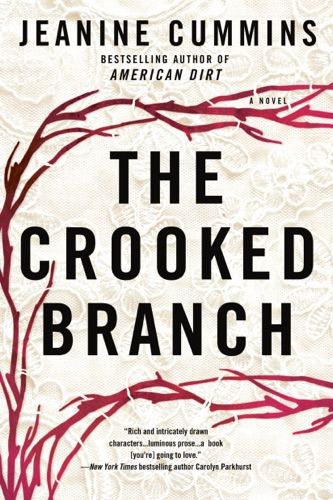 Jeanine Cummins - The Crooked Branch