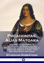 Pocahontas, Alias Matoaka