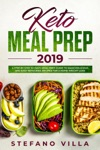 Keto Meal Prep 2019 A Step By Step 30-Days Meal Prep Guide To Make Delicious And Easy Ketogenic Recipes For A Rapid Weight Loss