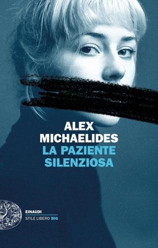 Alex Michaelides - La paziente silenziosa