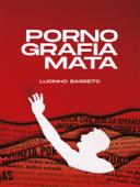 Pornografia Mata Book Cover