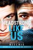 Headstrong Like Us - Krista Ritchie & Becca Ritchie