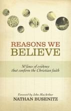 Reasons We Believe (Foreword By John MacArthur)