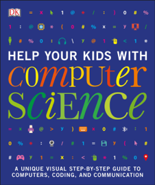 Help Your Kids with Computer Science (Key Stages 1-5)
