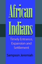 African Indians: Timely Entrance, Expansion And Settlement