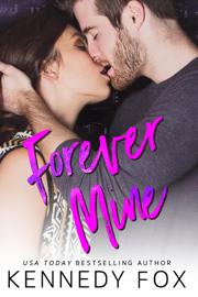 Forever Mine - Kennedy Fox book summary