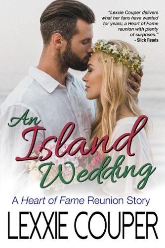 An Island Wedding - A Heart of Fame Reunion