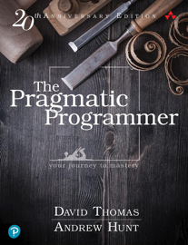 The Pragmatic Programmer: your journey to mastery, 20th Anniversary Edition, 2/e
