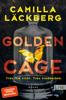Camilla Läckberg & Katrin Frey - Golden Cage. Trau ihm nicht. Trau niemandem. Grafik