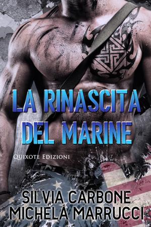 La Rinascita del marine - Silvia Carbone