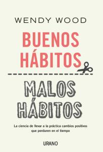 Buenos hábitos, malos hábitos Book Cover