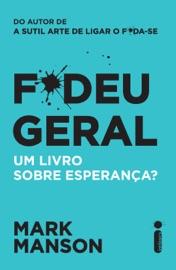 F*deu Geral - Mark Manson by  Mark Manson PDF Download